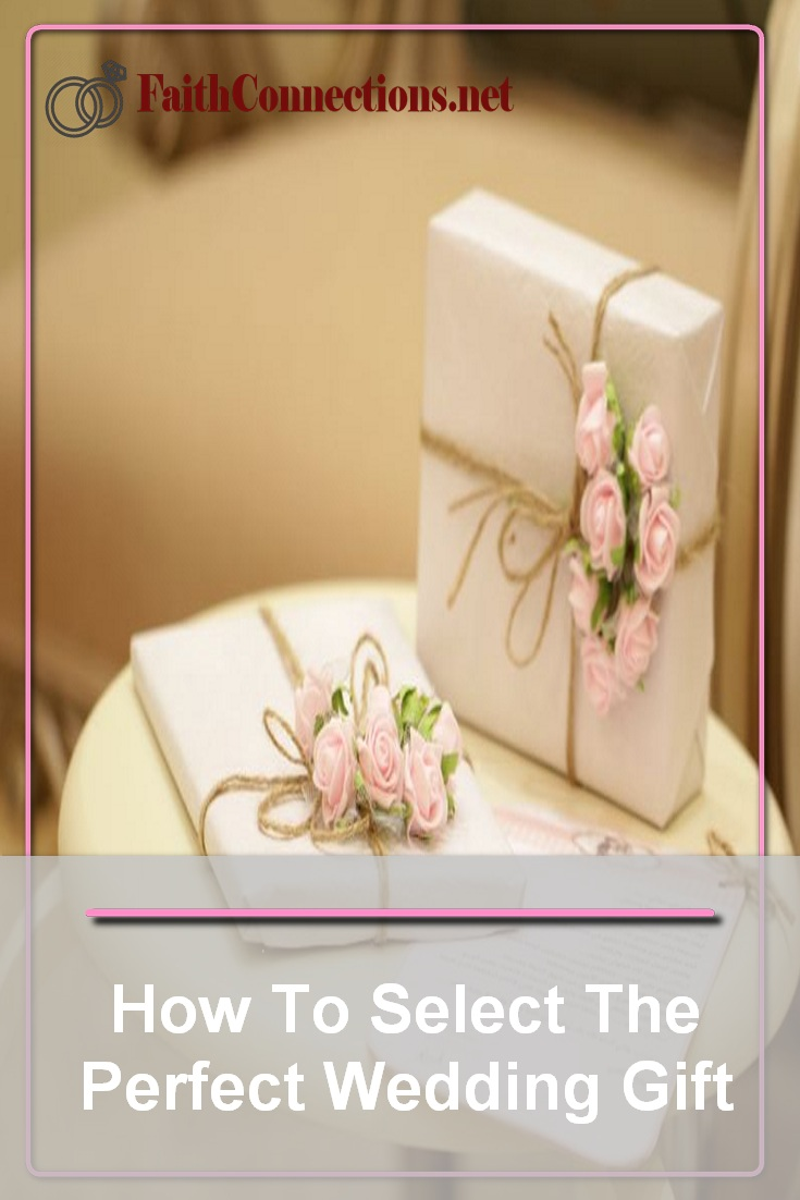 How To Select The Perfect Wedding Gift